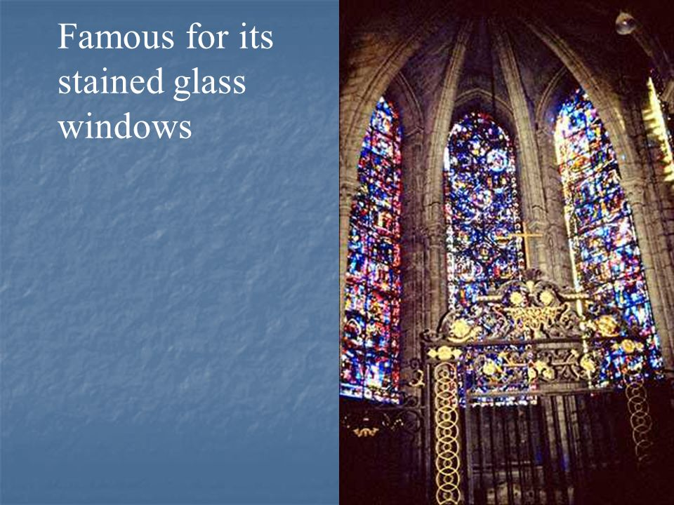 Famous for its stained glass windows
