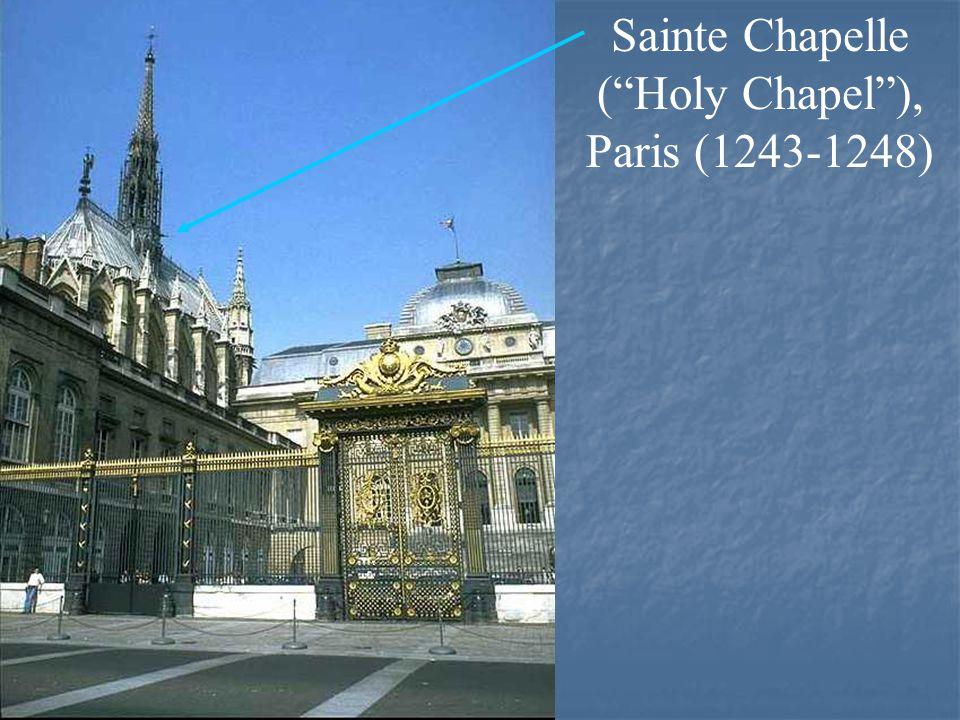 Sainte Chapelle ( Holy Chapel ), Paris (1243-1248)
