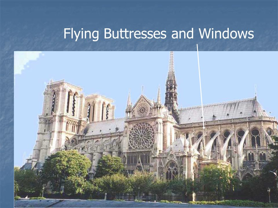 Flying Buttresses and Windows