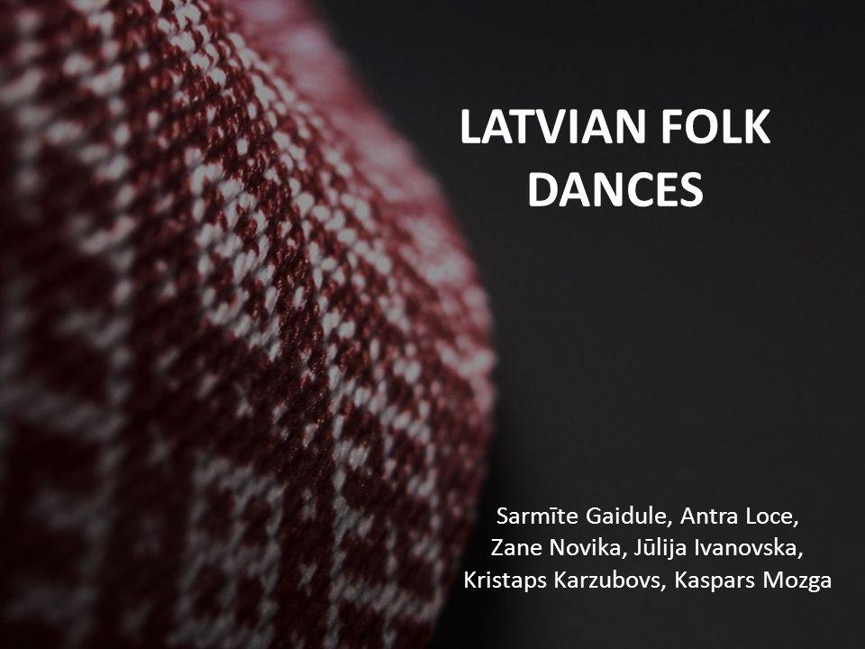 LATVIAN FOLK DANCES Sarmīte Gaidule, Antra Loce,