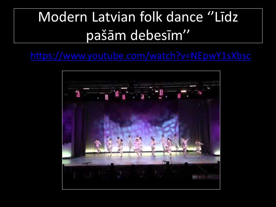 Modern Latvian folk dance ''Līdz pašām debesīm''