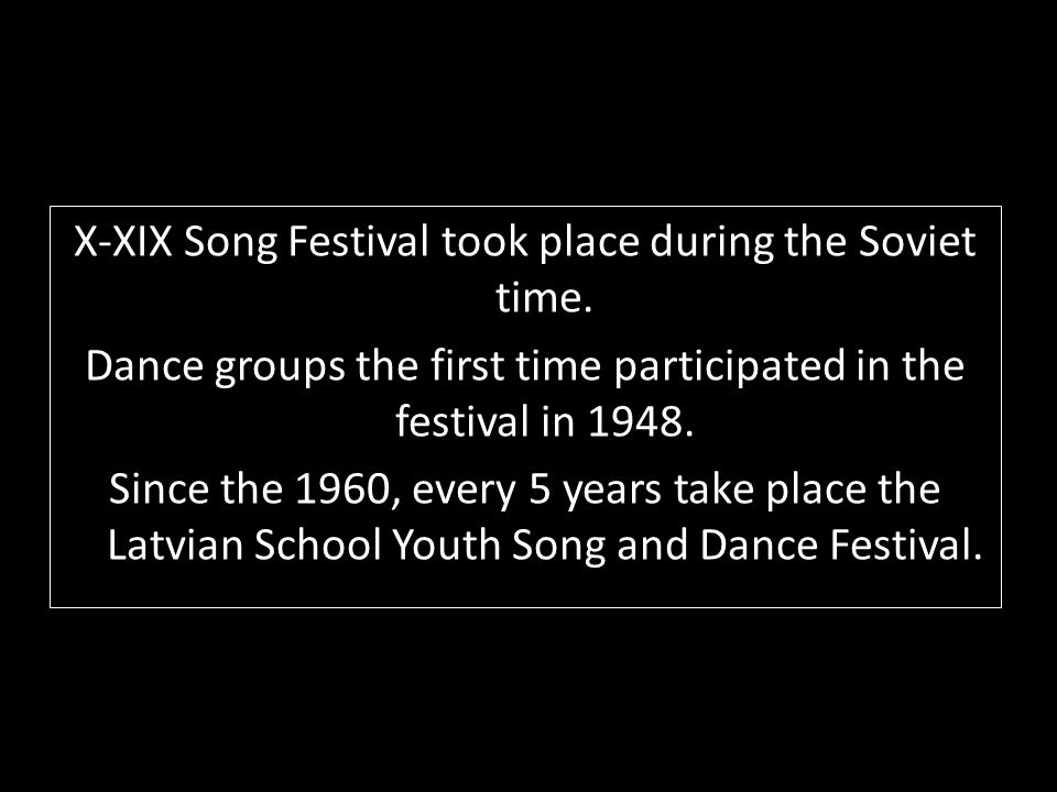 X-XIX Song Festival took place during the Soviet time