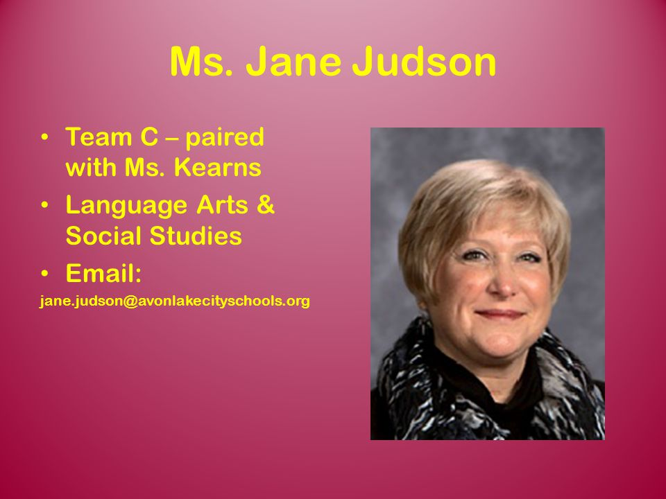 Ms. Jane Judson Team C – paired with Ms. Kearns