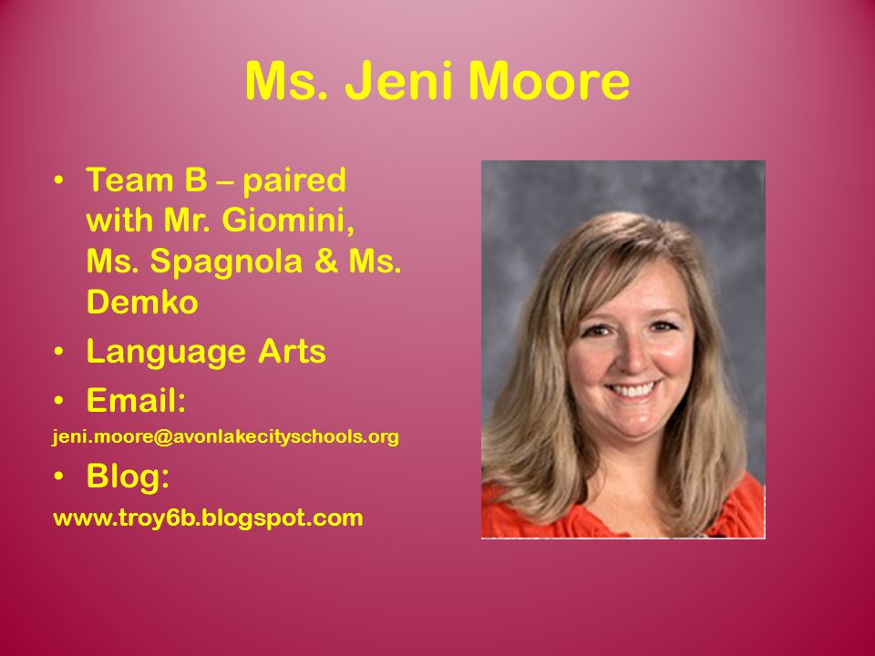 Team 6C Ms. Jeni Moore. Team B – paired with Mr. Giomini, Ms. Spagnola & Ms. Demko. Language Arts.