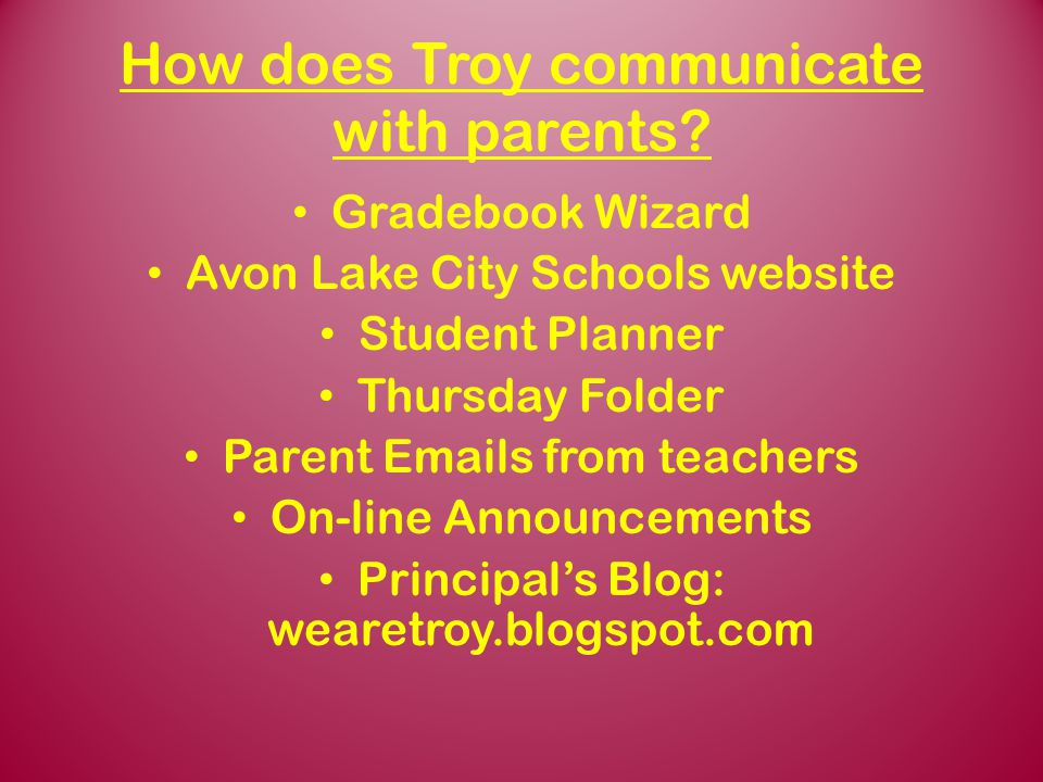 How does Troy communicate with parents