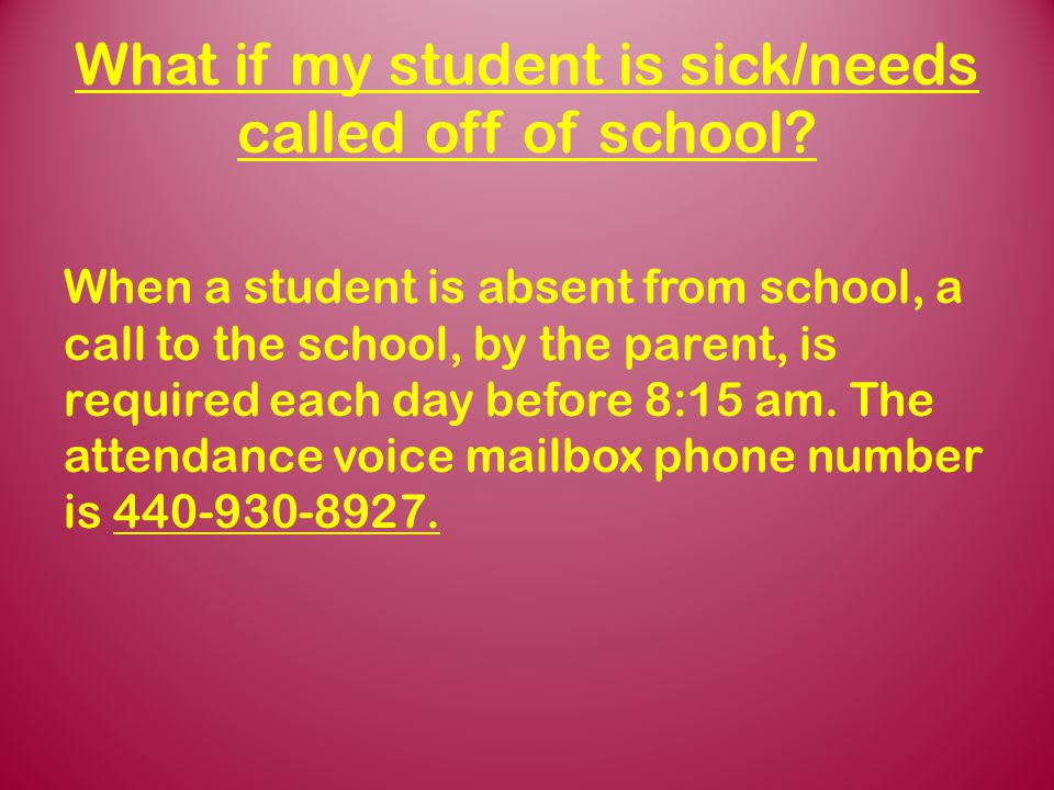 What if my student is sick/needs called off of school