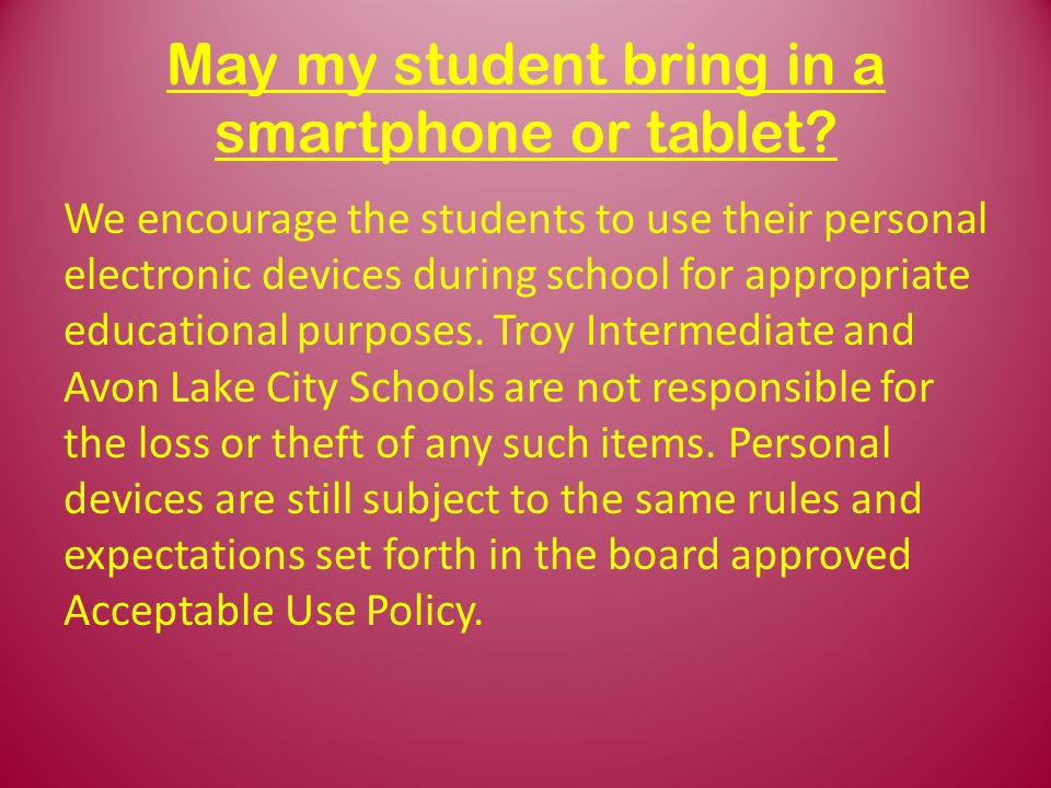 May my student bring in a smartphone or tablet