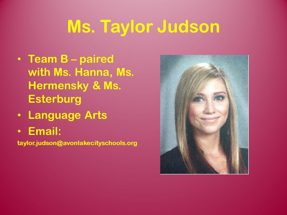 Team 5C Ms. Taylor Judson. Team B – paired with Ms. Hanna, Ms. Hermensky & Ms. Esterburg. Language Arts.