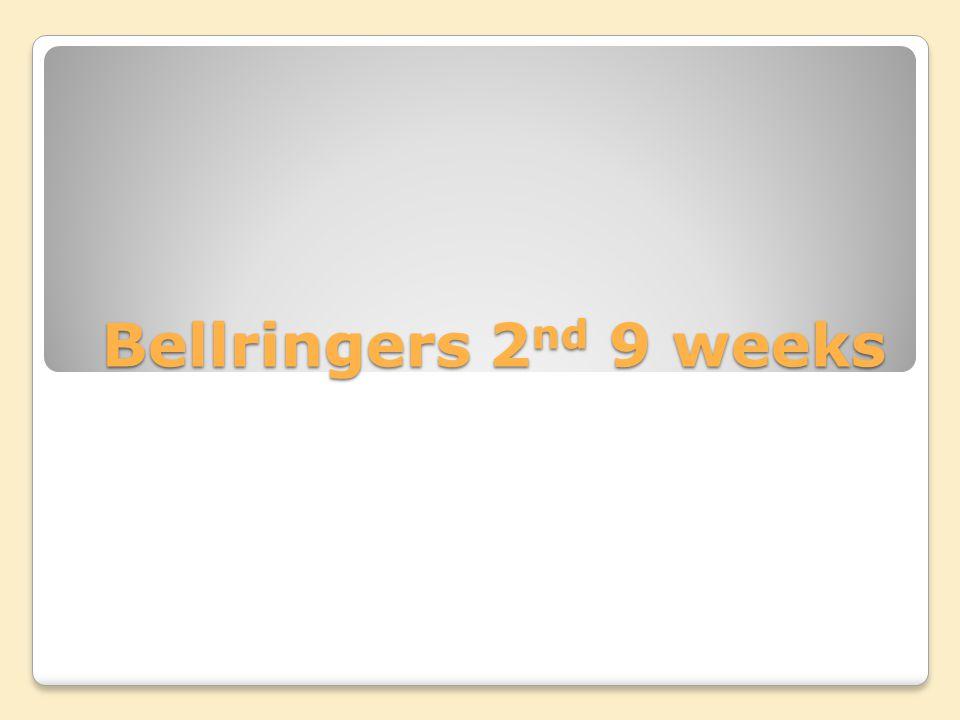 Bellringers 2nd 9 weeks