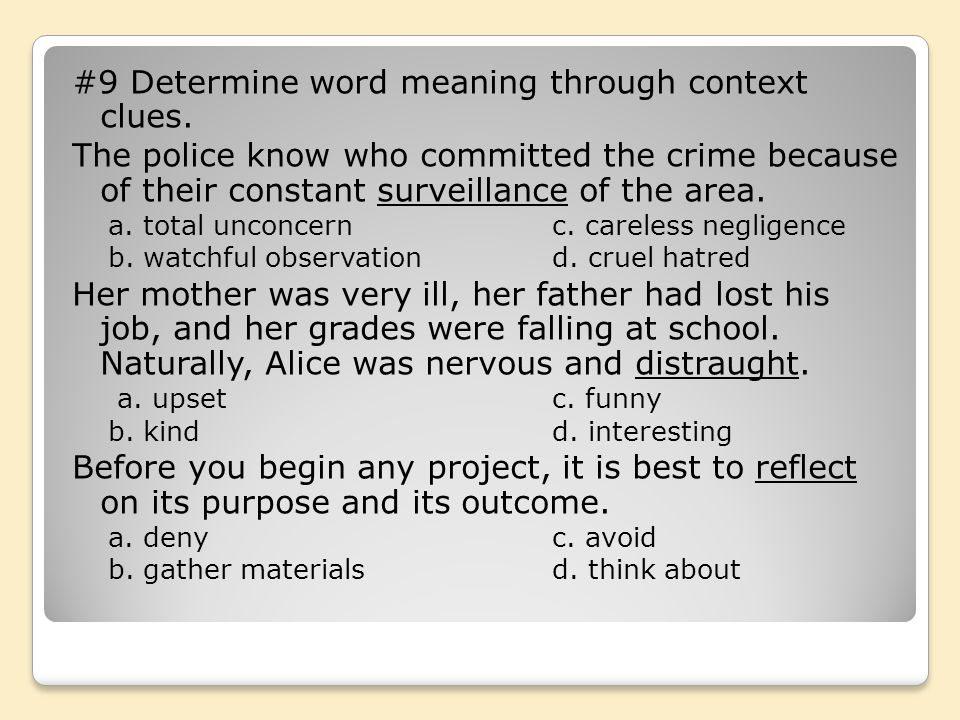 #9 Determine word meaning through context clues.