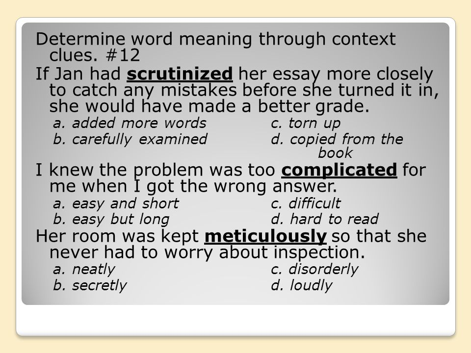 Determine word meaning through context clues. #12