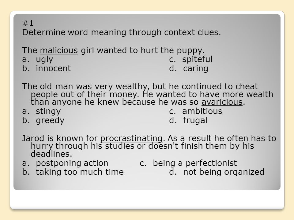 #1 Determine word meaning through context clues