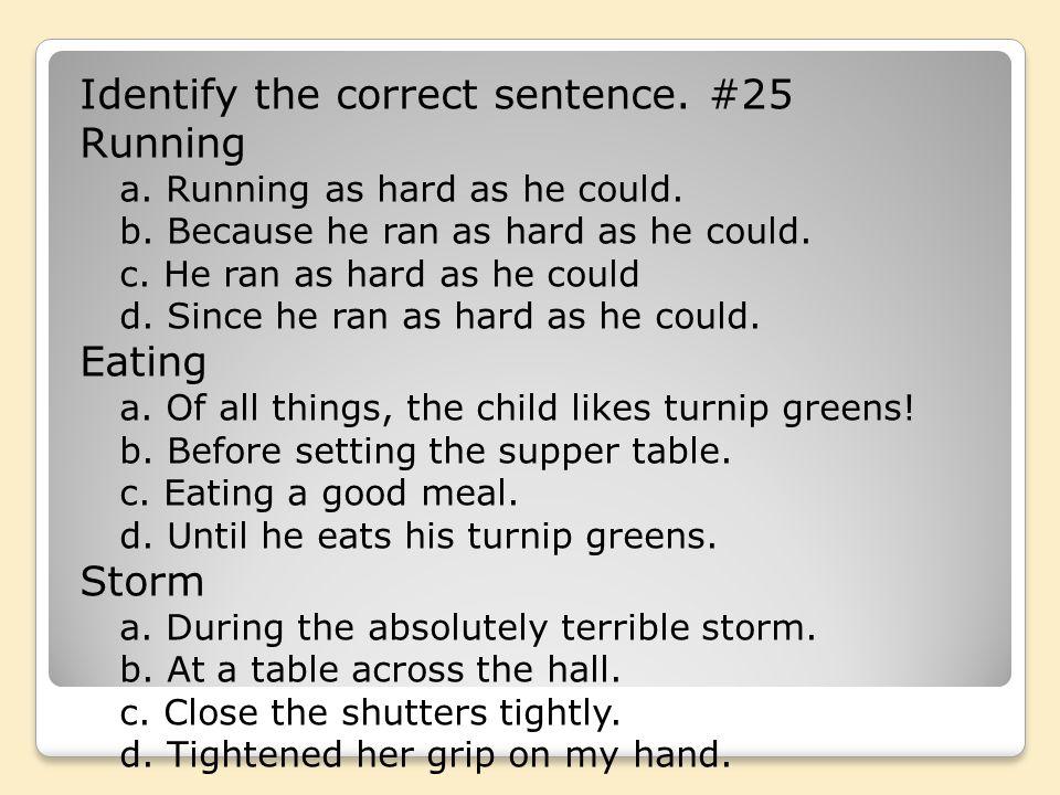 Identify the correct sentence. #25 Running