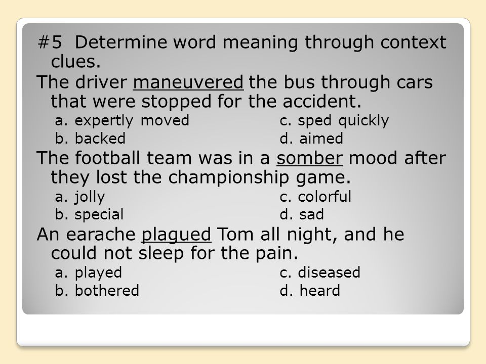#5 Determine word meaning through context clues.