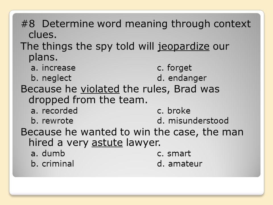 #8 Determine word meaning through context clues.