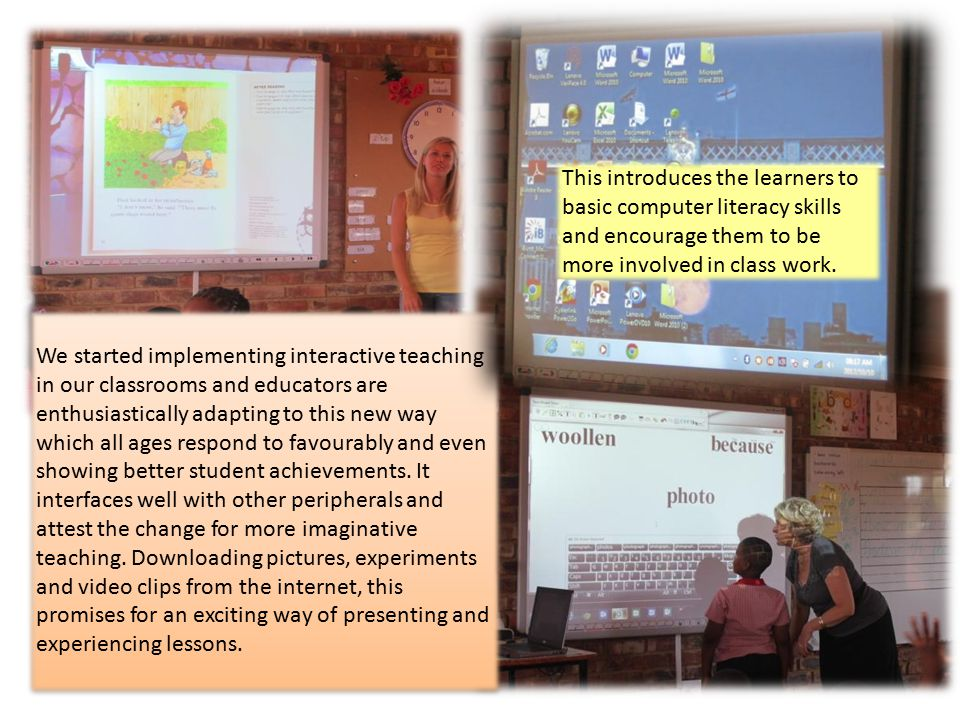 This introduces the learners to basic computer literacy skills and encourage them to be more involved in class work.