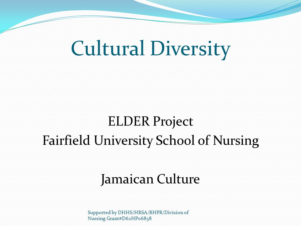 ELDER Project Fairfield University School of Nursing Jamaican Culture