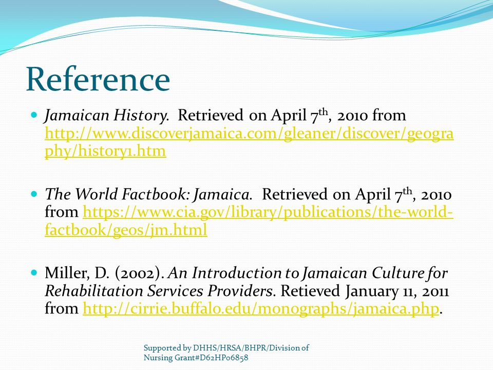 Reference Jamaican History. Retrieved on April 7th, 2010 from http://www.discoverjamaica.com/gleaner/discover/geography/history1.htm.