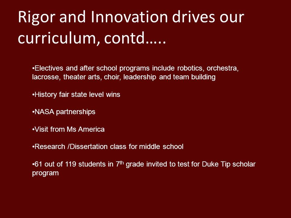 Rigor and Innovation drives our curriculum, contd…..