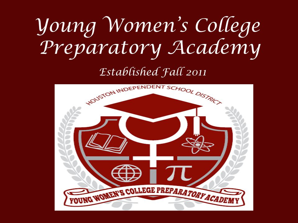 Young Women's College Preparatory Academy Established Fall 2011