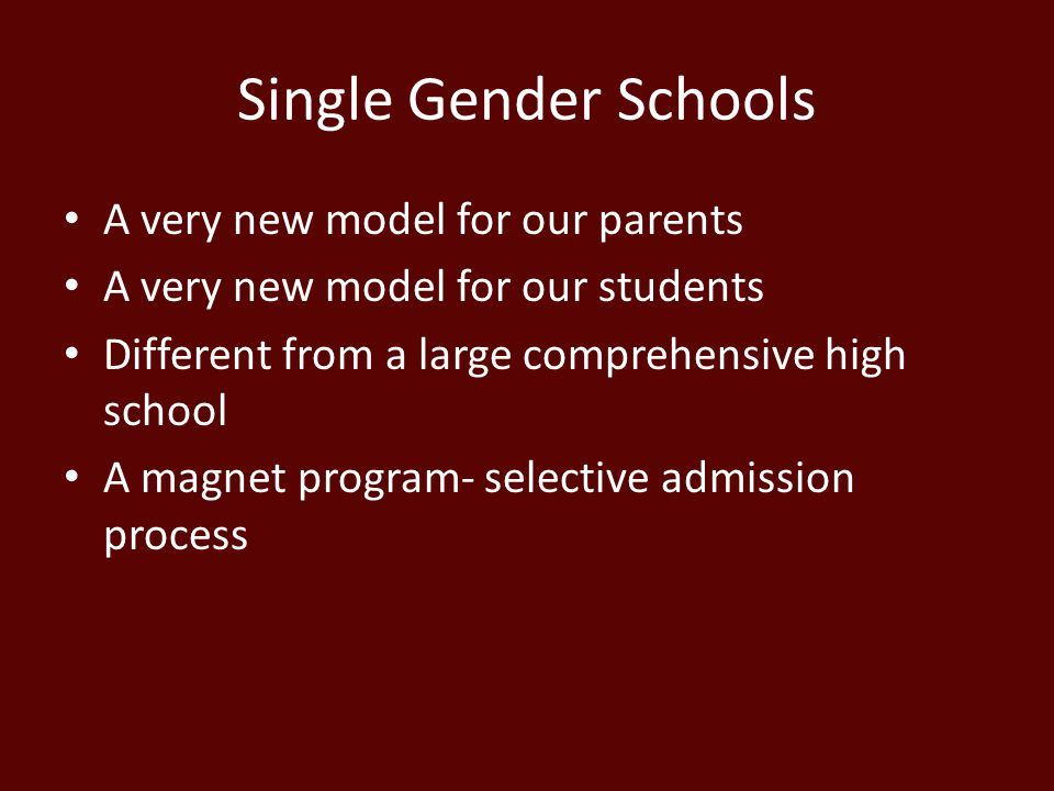 Single Gender Schools A very new model for our parents