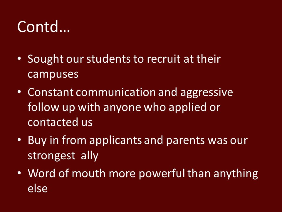 Contd… Sought our students to recruit at their campuses
