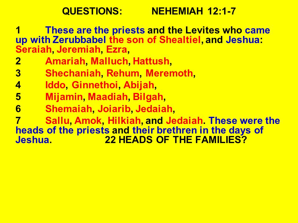 QUESTIONS: NEHEMIAH 12:1-7