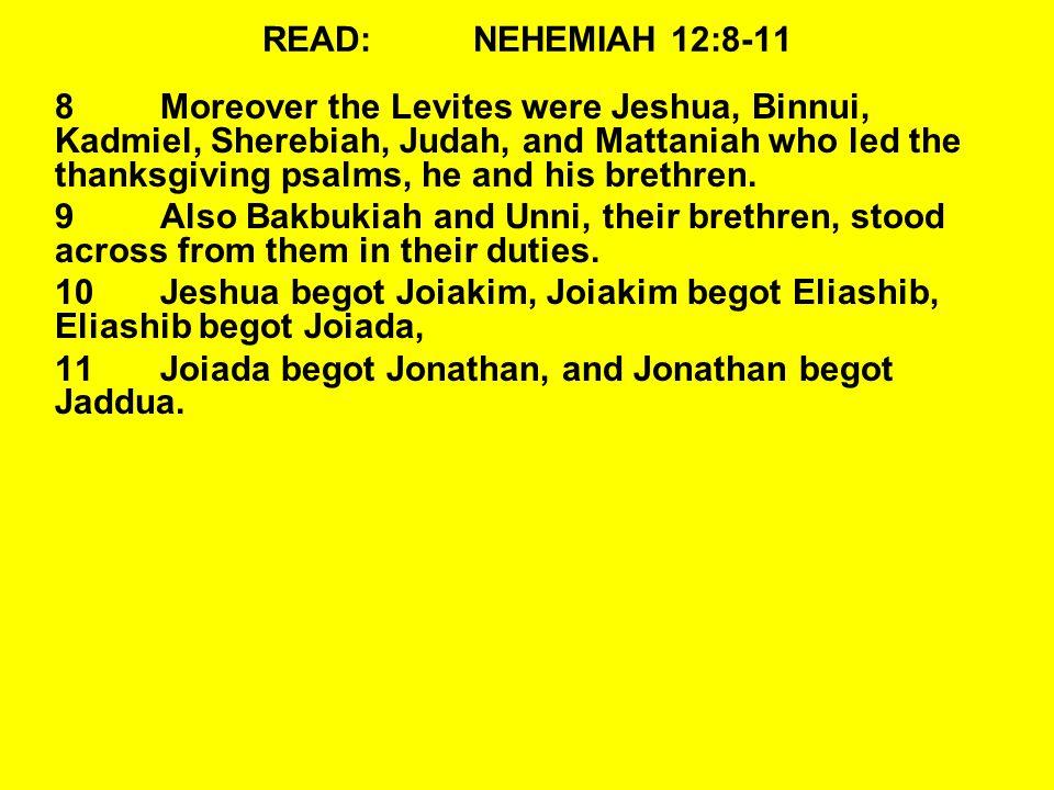 READ: NEHEMIAH 12:8-11