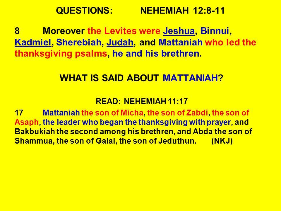 QUESTIONS: NEHEMIAH 12:8-11
