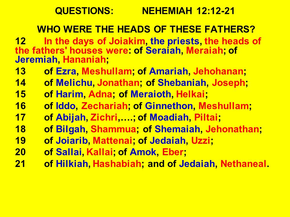 QUESTIONS: NEHEMIAH 12:12-21
