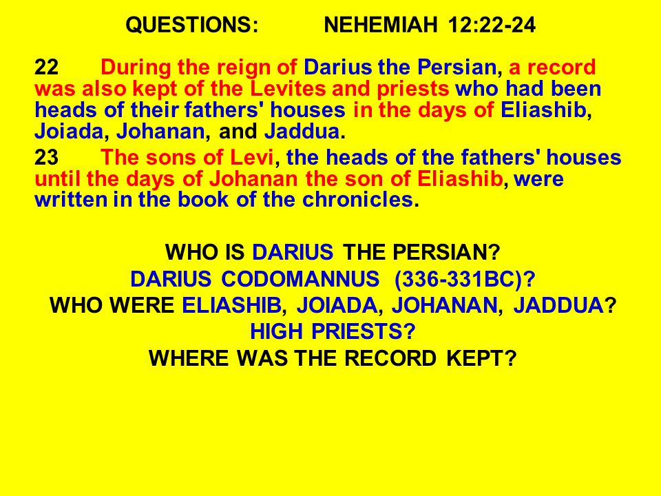 QUESTIONS: NEHEMIAH 12:22-24