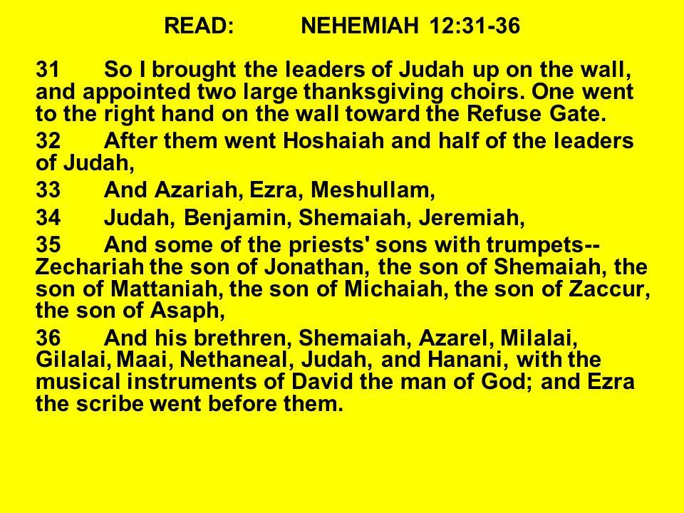 READ: NEHEMIAH 12:31-36