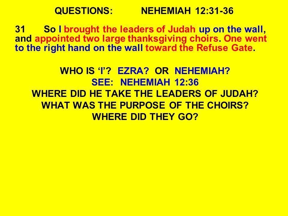 QUESTIONS: NEHEMIAH 12:31-36