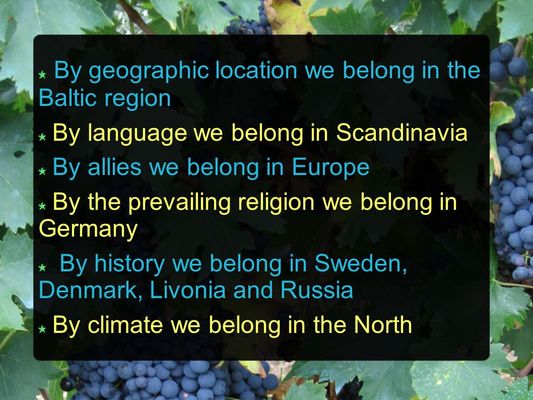 By geographic location we belong in the Baltic region