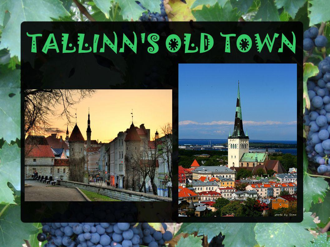TALLINN S OLD TOWN
