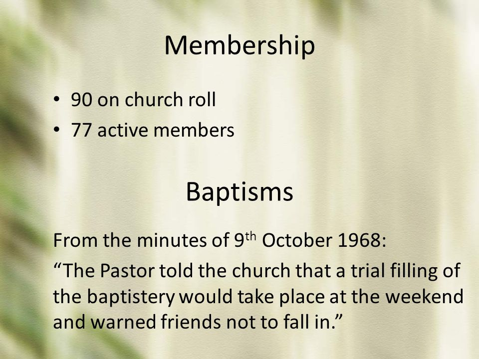 Membership Baptisms 90 on church roll 77 active members