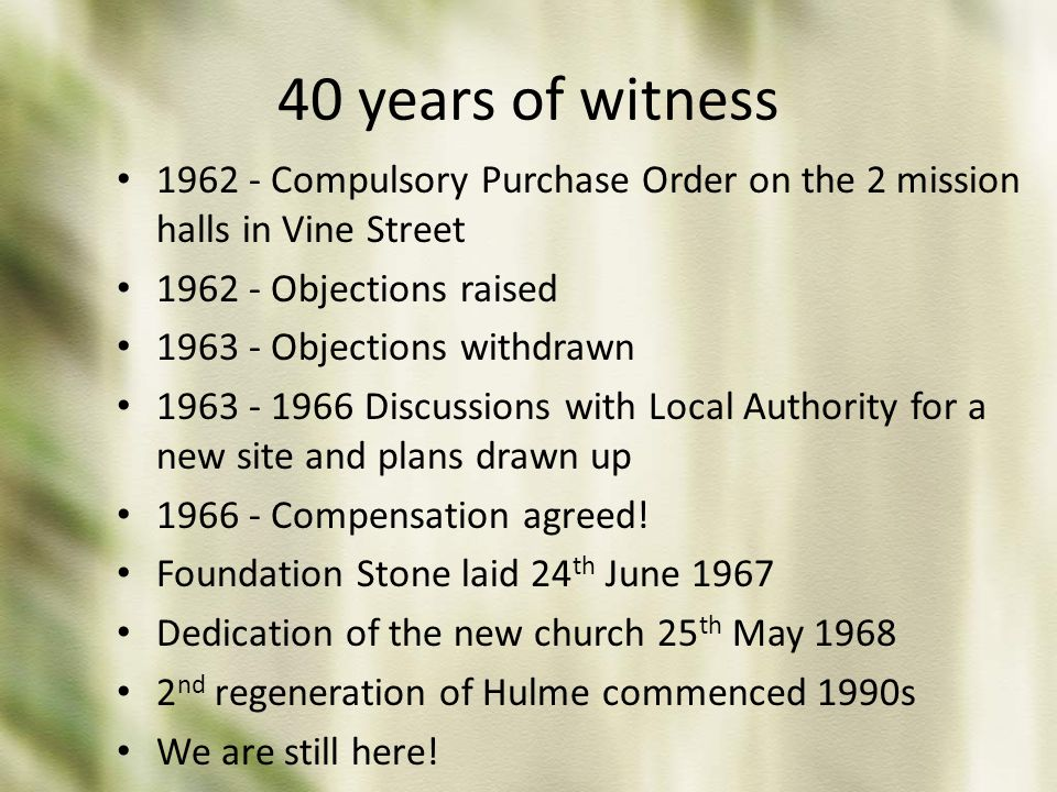 40 years of witness 1962 - Compulsory Purchase Order on the 2 mission halls in Vine Street. 1962 - Objections raised.