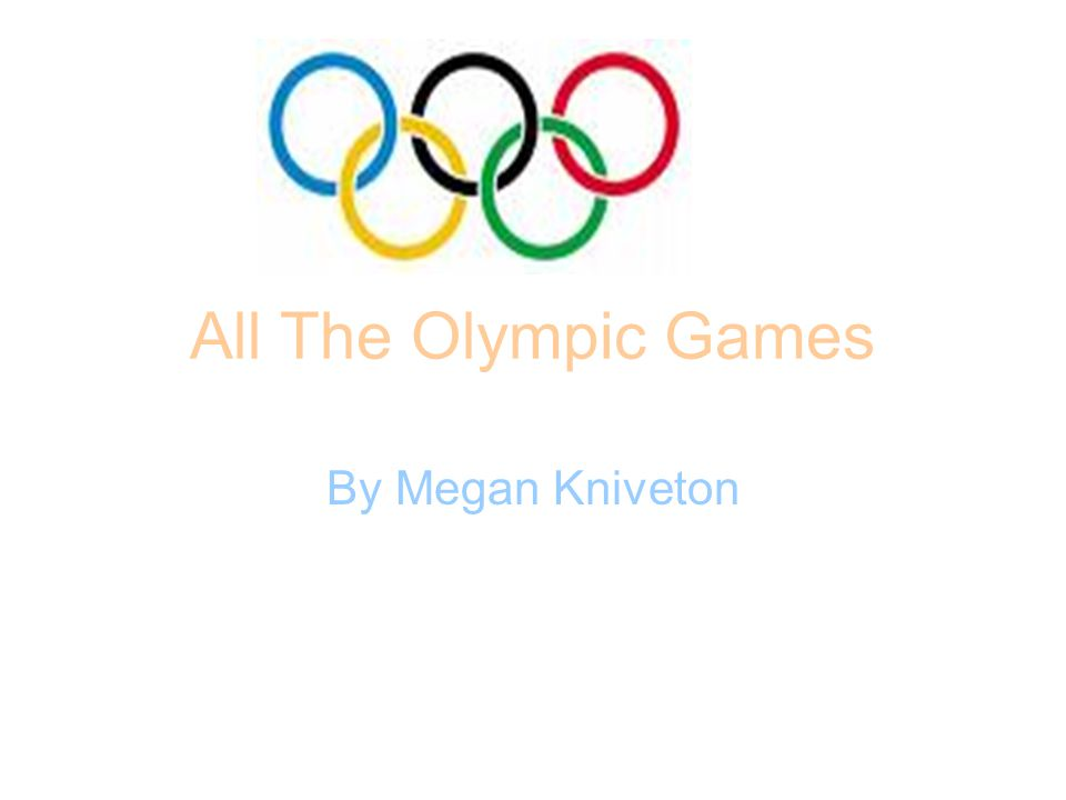 All The Olympic Games By Megan Kniveton