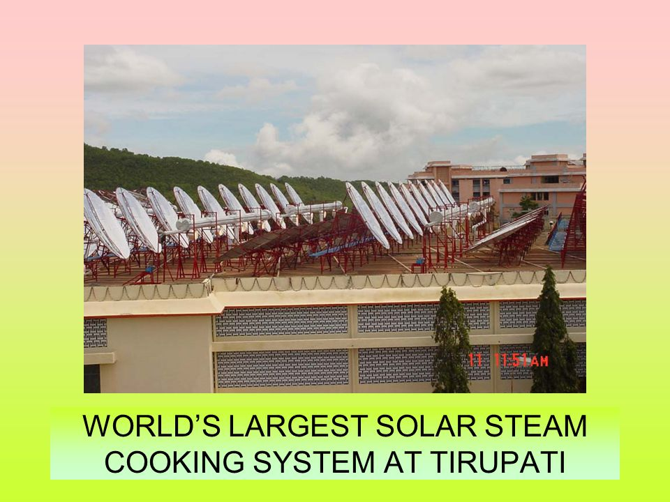 WORLD'S LARGEST SOLAR STEAM COOKING SYSTEM AT TIRUPATI