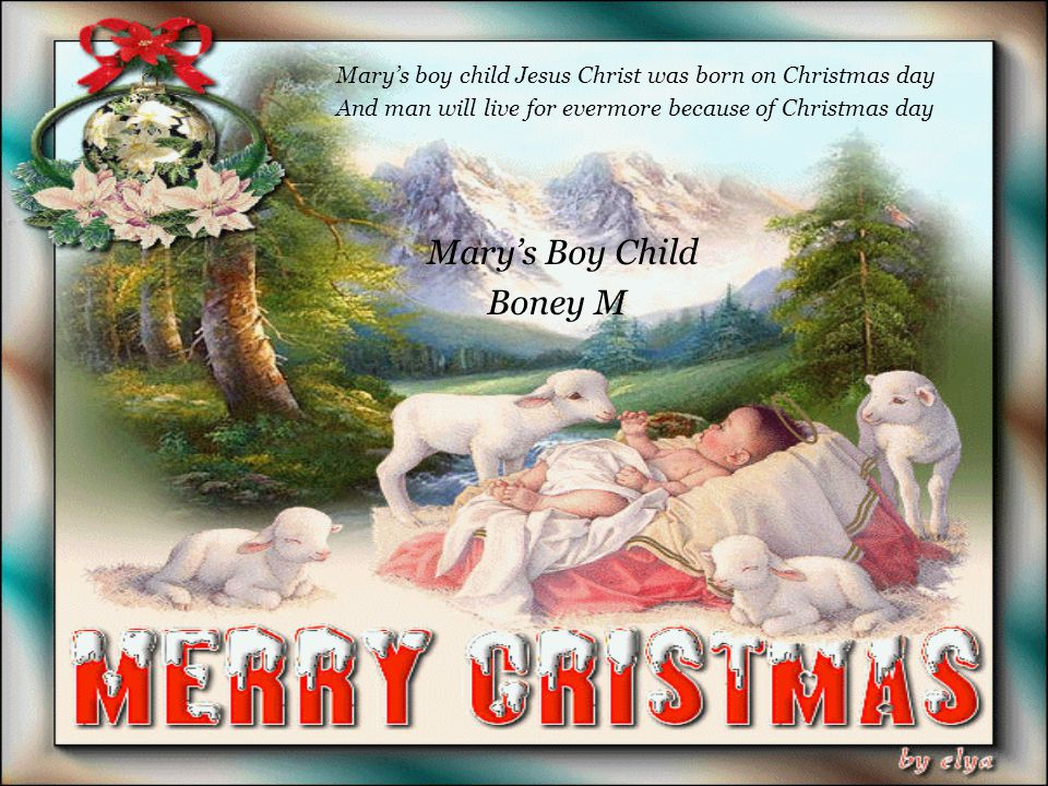 Boney M Mary's boy child Jesus Christ was born on Christmas day
