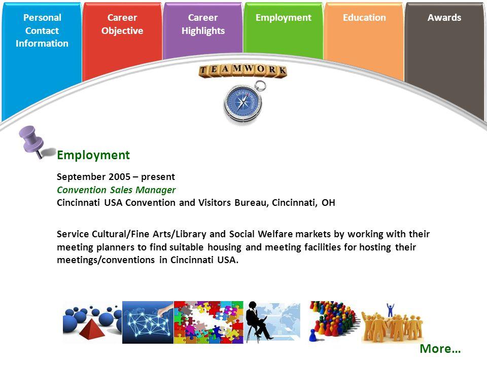 Employment September 2005 – present Convention Sales Manager Cincinnati USA Convention and Visitors Bureau, Cincinnati, OH.