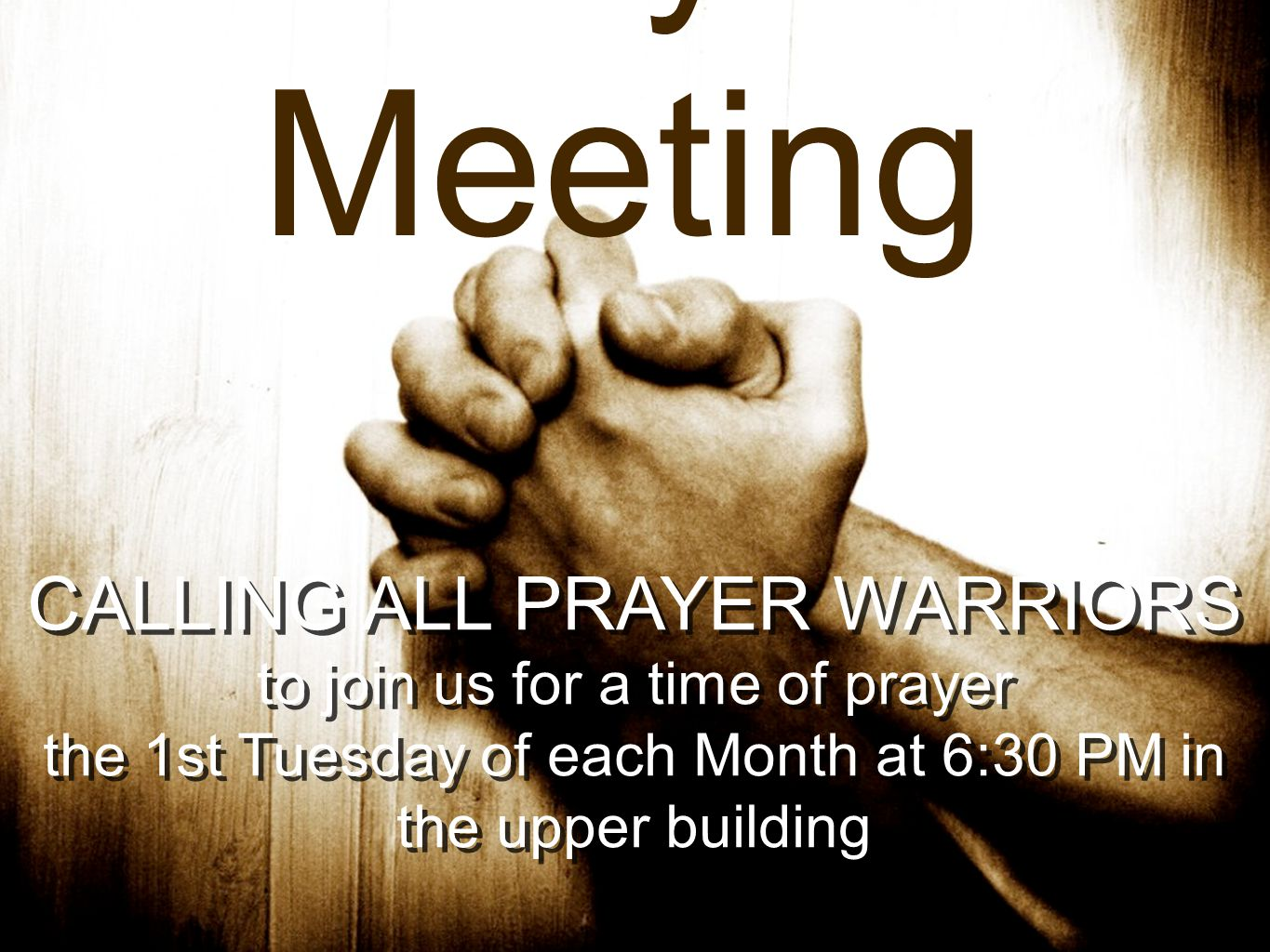 Prayer Meeting CALLING ALL PRAYER WARRIORS