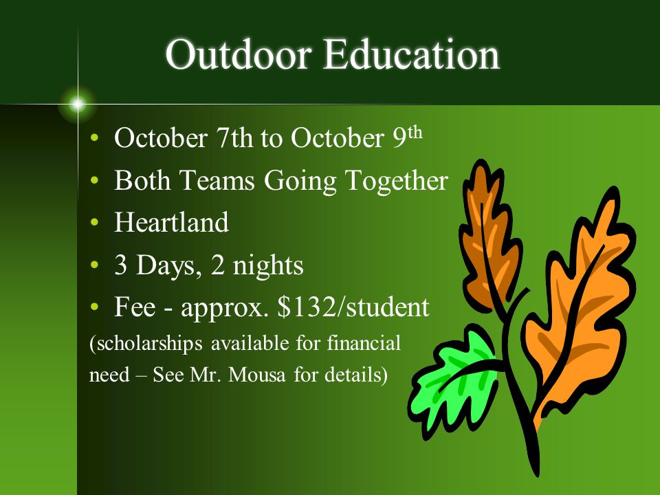 Outdoor Education October 7th to October 9th Both Teams Going Together