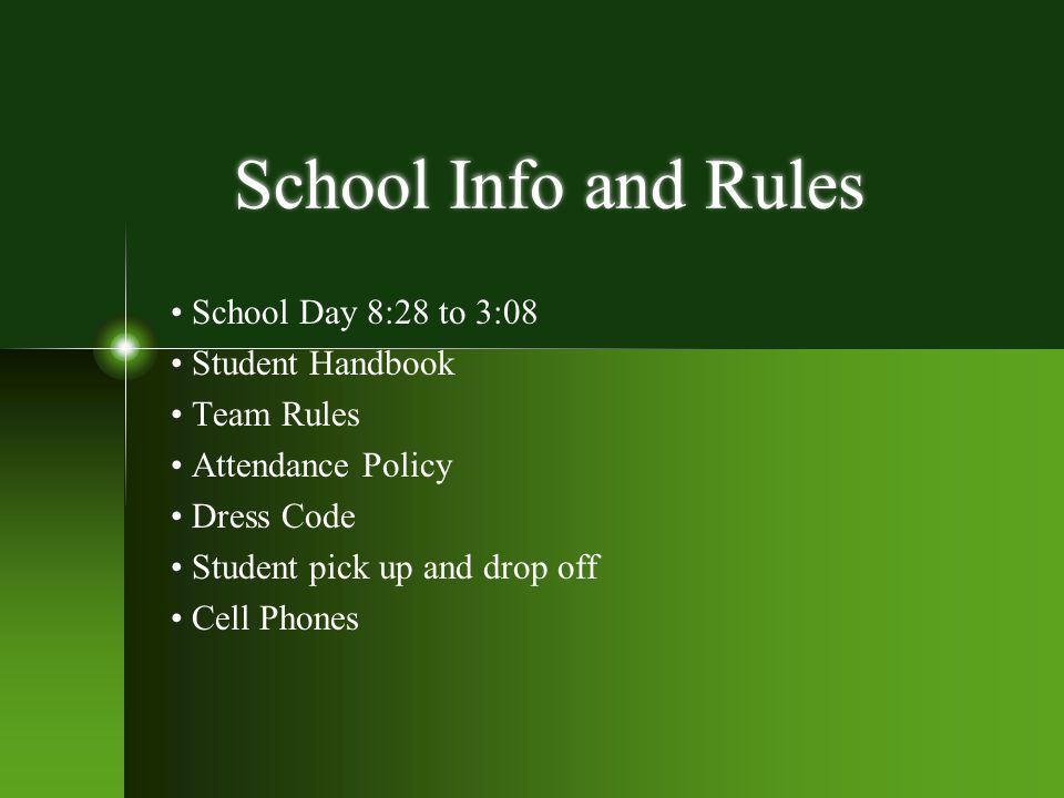 School Info and Rules • School Day 8:28 to 3:08 • Student Handbook