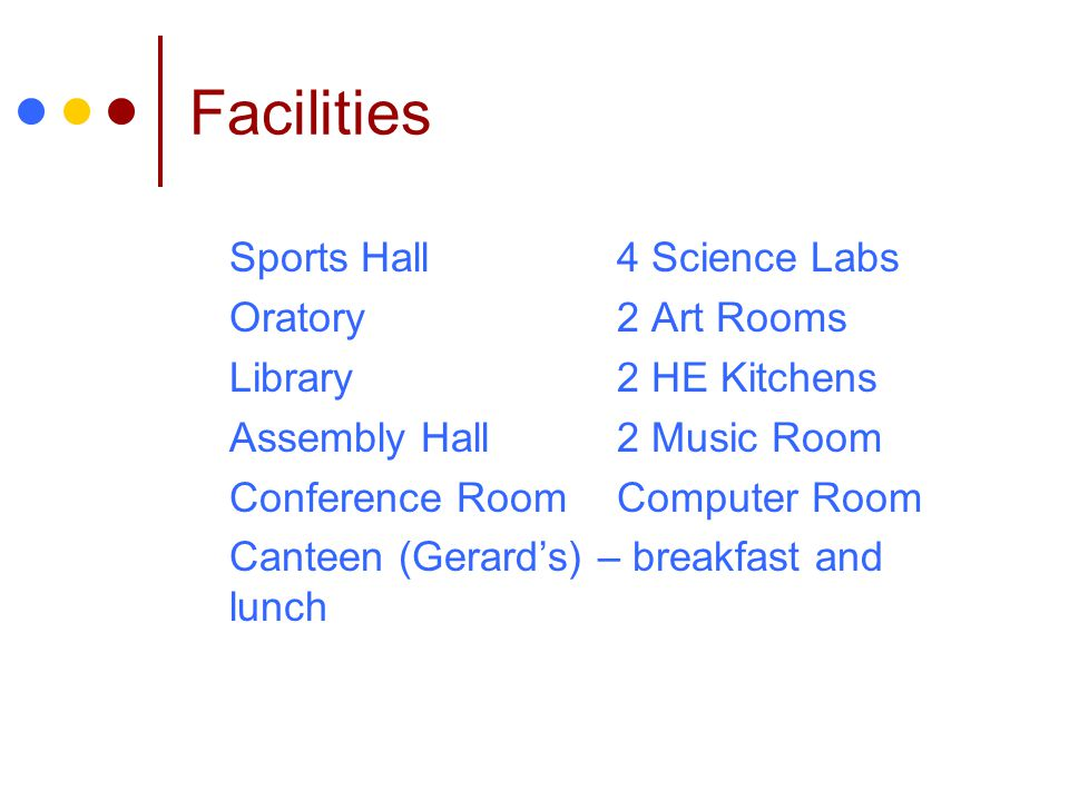 Facilities Sports Hall 4 Science Labs Oratory 2 Art Rooms