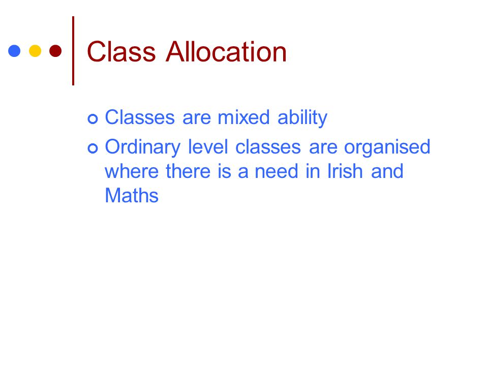 Class Allocation Classes are mixed ability