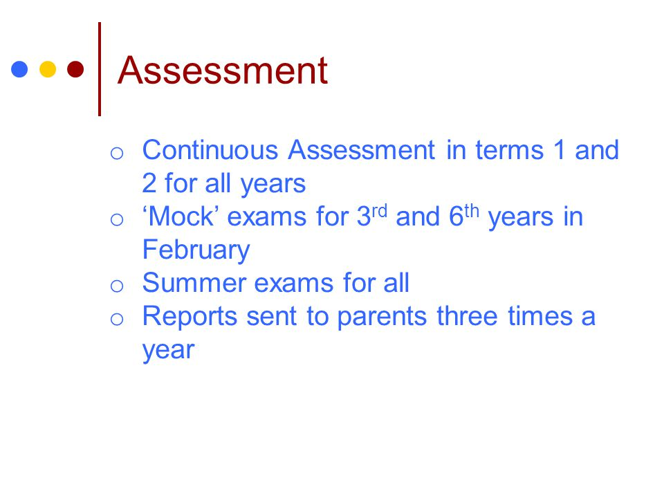 Assessment Continuous Assessment in terms 1 and 2 for all years