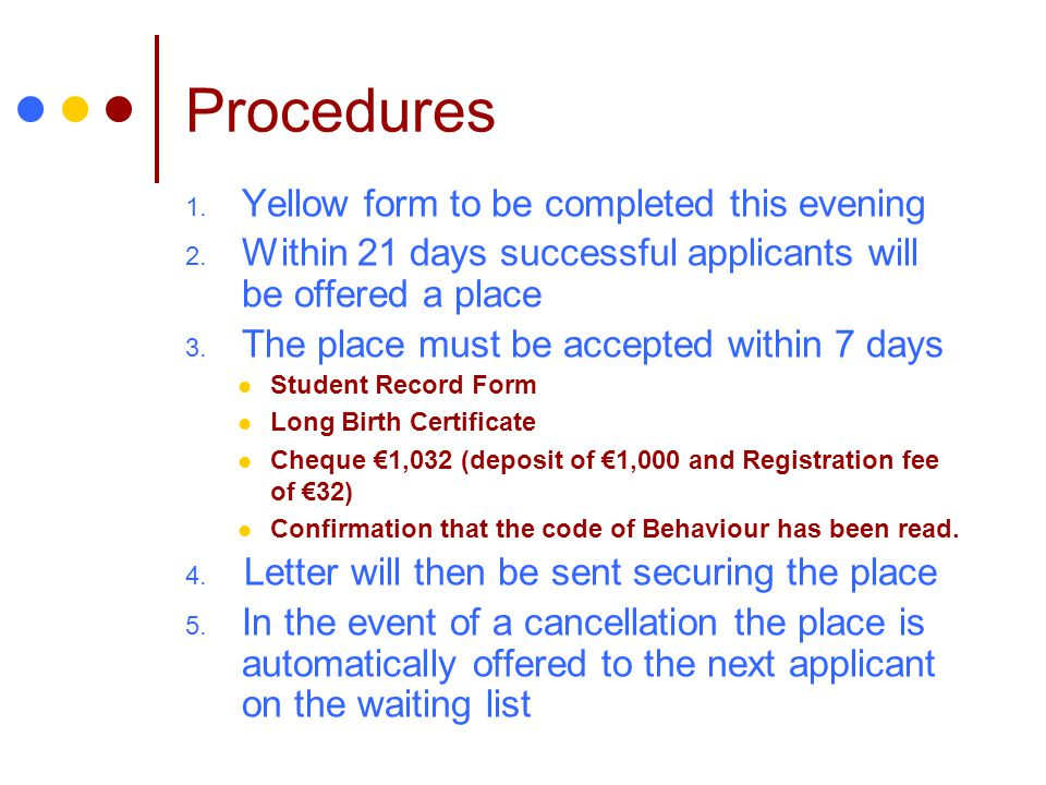 Procedures Yellow form to be completed this evening