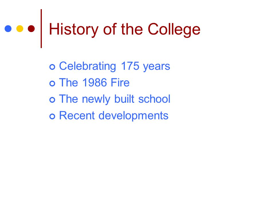 History of the College Celebrating 175 years The 1986 Fire
