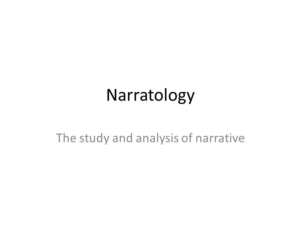 The study and analysis of narrative